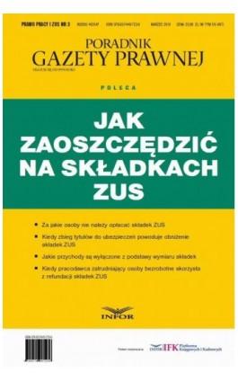 Jak zaoszczędzić na składkach ZUS - Infor Pl - Ebook - 978-83-7440-723-6