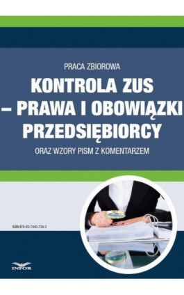 Kontrola ZUS – prawa i obowiązki przedsiębiorcy  oraz wzory pism z komentarzem - Infor Pl - Ebook - 978-83-7440-734-2