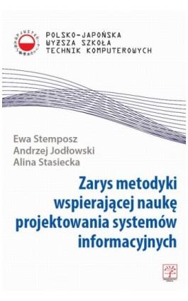 Zarys metodyki wspierającej naukę projektowania systemów informacyjnych - Ewa Stemposz - Ebook - 978-83-63103-66-8