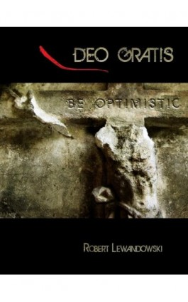 Deo gratis - taki modlitewnik - Robert Lewandowski - Ebook - 978-83-7859-225-9