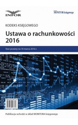 Ustawa o rachunkowości 2016 - kodeks księgowego - Infor Pl - Ebook - 978-83-7440-732-8