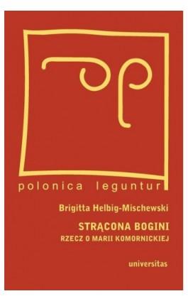 Strącona bogini - Brigitta Helbig-Mischewski - Ebook - 978-83-242-1401-3