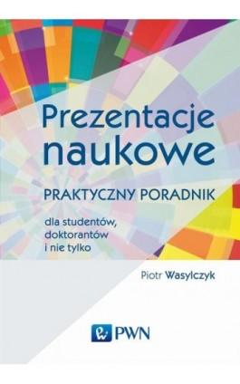 Prezentacje naukowe - Piotr Wasylczyk - Ebook - 978-83-01-19373-7