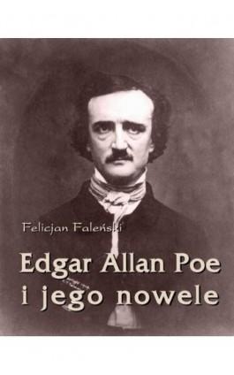 Edgar Allan Poe i jego nowele - Felicjan Faleński - Ebook - 978-83-63972-13-4