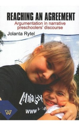 Reaching an agreement. Argumentation in preschoolers' narrative discourse - Jolanta Rytel - Ebook - 978-83-7072-801-4