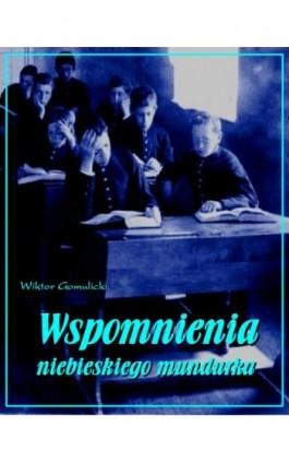 Wspomnienia niebieskiego mundurka - Wiktor Gomulicki - Ebook - 978-83-7950-205-9