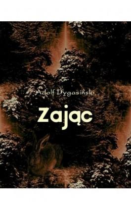 Zając - Adolf Dygasiński - Ebook - 978-83-7950-201-1