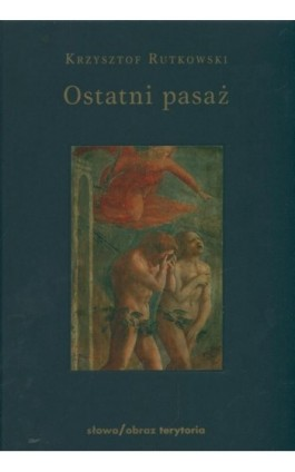 Ostatni pasaż. Przepowieść o byciu byle-jakim - Krzysztof Rutkowski - Ebook - 978-83-7453-225-9