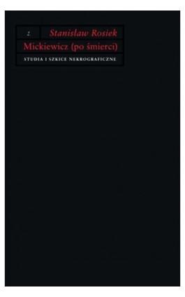 Mickiewicz (po śmierci) - Stanisław Rosiek - Ebook - 978-83-7453-170-2