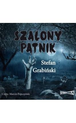 Szalony pątnik - Stefan Grabiński - Audiobook - 978-83-7927-145-0