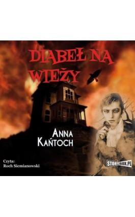 Diabeł na wieży - Anna Kańtoch - Audiobook - 978-83-7927-234-1