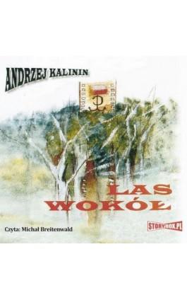 Las Wokół - Andrzej Kalinin - Audiobook - 978-83-7927-159-7