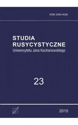 Studia Rusycystyczne Uniwersytetu Jana Kochanowskiego, t. 23 - Ebook