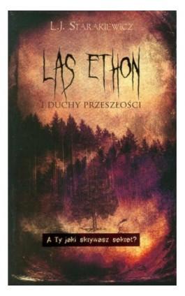 Las Ethon i duchy przeszłości - L.J. Starakiewicz - Ebook - 978-83-7722-660-5