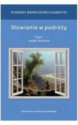 Słowianie w podróży Tom 1 - Ebook - 978-83-7865-638-8