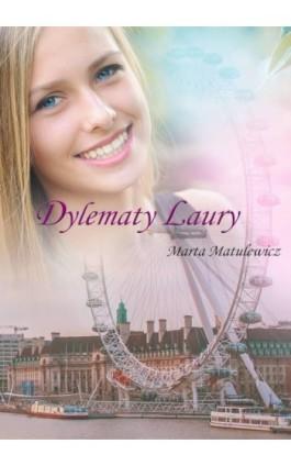 Dylematy Laury - Marta Matulewicz - Ebook - 978-83-8119-145-6