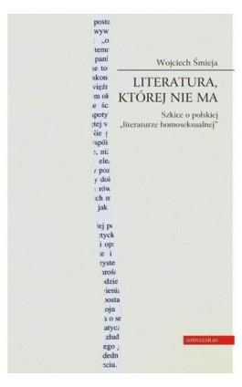 Literatura której nie ma - Wojciech Śmieja - Ebook - 978-83-242-1426-6