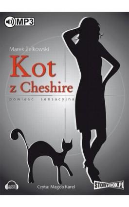 Kot z Cheshire - Marek Żelkowski - Audiobook - 978-83-7927-390-4