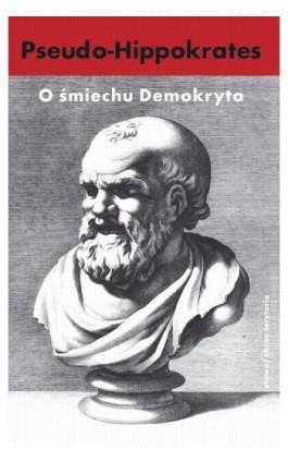 O śmiechu Demokryta - Pseudo-Hippokrates - Ebook - 978-83-7453-364-5