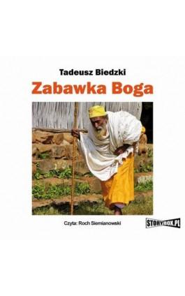 Zabawka Boga - Tadeusz Biedzki - Audiobook - 978-83-7927-578-6