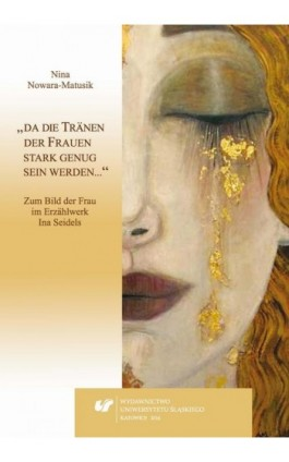 """""""da die Tränen der Frauen stark genug sein werden…"""" - Nina Nowara-Matusik - Ebook - 978-83-8012-942-9"""