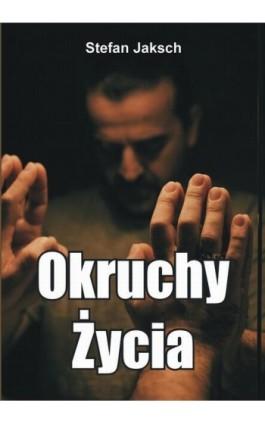 Okruchy Życia - Stefan Jaksch - Ebook - 978-83-7900-592-5