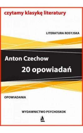 20 opowiadań - Anton Czechow - Ebook - 978-83-7900-730-1