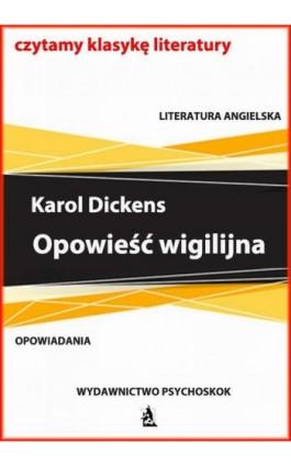 Opowieść wigilijna - Karol Dickens - Ebook - 978-83-7900-740-0