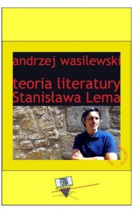 Teoria literatury Stanisława Lema - Andrzej Wasilewski - Ebook - 978-83-65778-13-0