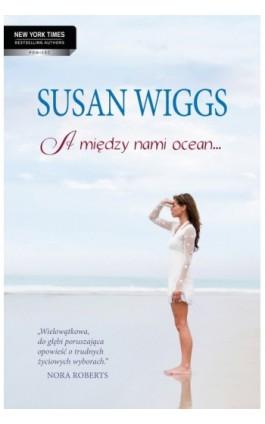 A między nami ocean… - Susan Wiggs - Ebook - 978-83-238-8776-8