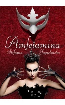 Amfetamina - Stefania Jagielnicka - Ebook - 978-83-7900-640-3