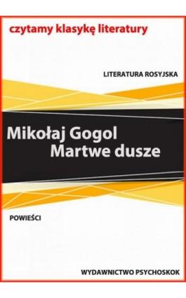 Martwe dusze - Mikołaj Gogol - Ebook - 978-83-7900-596-3