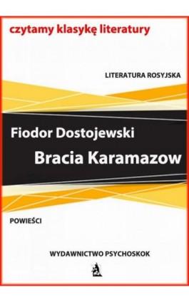 Bracia Karamazow - Fiodor Dostojewski - Ebook - 978-83-7900-719-6
