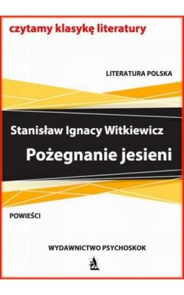 Pożegnanie jesieni - Stanisław Ignacy Witkiewicz - Ebook - 978-83-7900-729-5