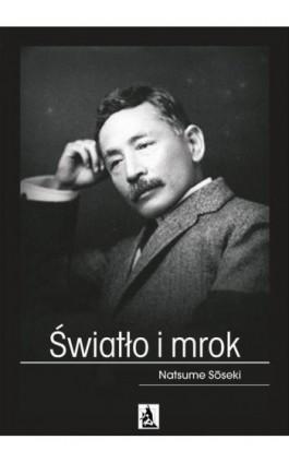 Światło i mrok - Natsume Soseki - Ebook - 978-83-7900-652-6