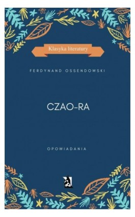 Czao-Ra - Ferdynand A. Ossendowski - Ebook - 978-83-8119-082-4
