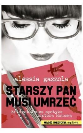 Starszy pan musi umrzeć - Alessia Gazzola - Ebook - 978-83-7686-300-9