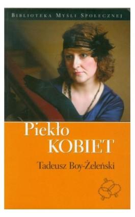 Piekło kobiet - Tadeusz Boy-Żeleński - Ebook - 978-83-63879-00-6