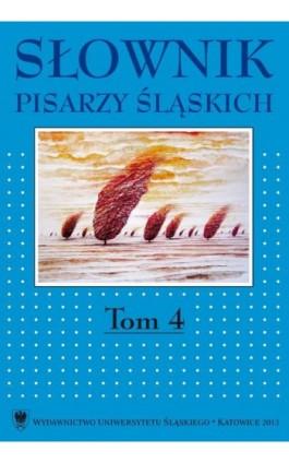 Słownik pisarzy śląskich. T. 4 - Ebook - 978-83-8012-196-6