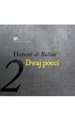 Dwaj poeci 2 - Honoriusz Balzac - Audiobook - 978-83-63862-78-7