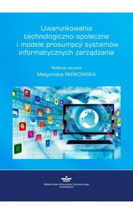 Uwarunkowania technologiczno-społeczne i modele prosumpcji systemów informatycznych zarządzania - Ebook - 978-83-7875-234-9