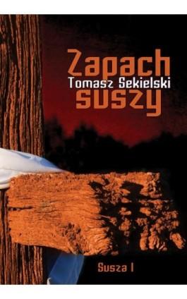 Zapach suszy - Tomasz Sekielski - Ebook - 978-83-65157-15-7