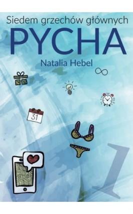 Siedem grzechów głównych: pycha - Natalia Hebel - Ebook - 978-83-7859-832-9