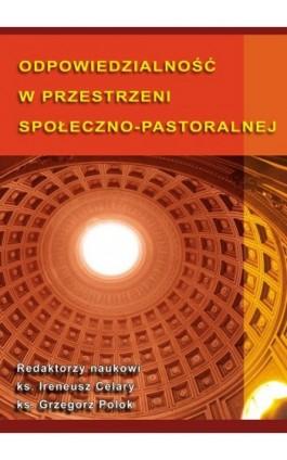 Odpowiedzialność w przestrzeni społeczno-pastoralnej - Ebook - 978-83-7875-123-6