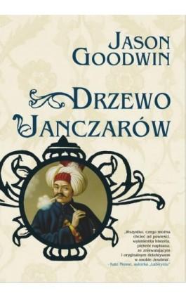 Drzewo Janczarów - Jason Goodwin - Ebook - 978-83-63737-10-8