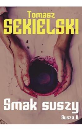 Smak suszy - Tomasz Sekielski - Ebook - 978-83-65157-50-8