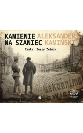 Kamienie na szaniec - Aleksander Kamińśki - Audiobook - 978-83-60313-22-0