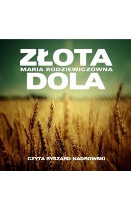 Złota dola - Maria Radziewiczówna - Audiobook - 978-83-7699-384-3