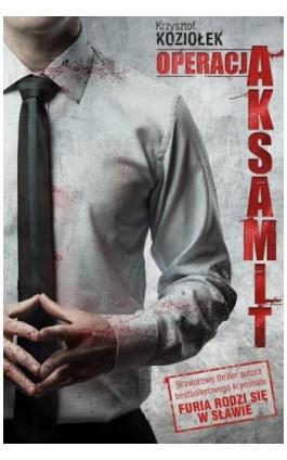 Operacja Aksamit - Krzysztof Koziołek - Ebook - 978-83-945880-5-2