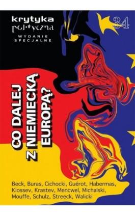 Krytyka Polityczna nr 34. Wydanie Specjalne: co dalej z niemiecką Europą - Praca zbiorowa - Ebook